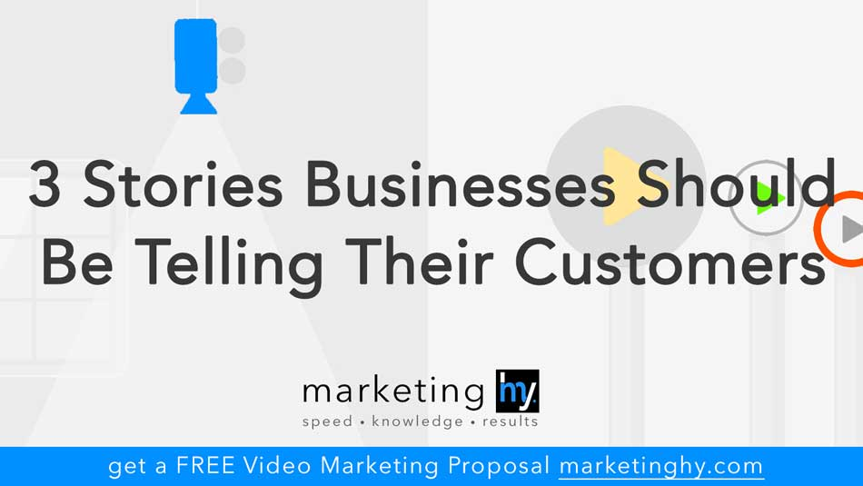 3 Stories Your Business Should Be Telling Your Customers